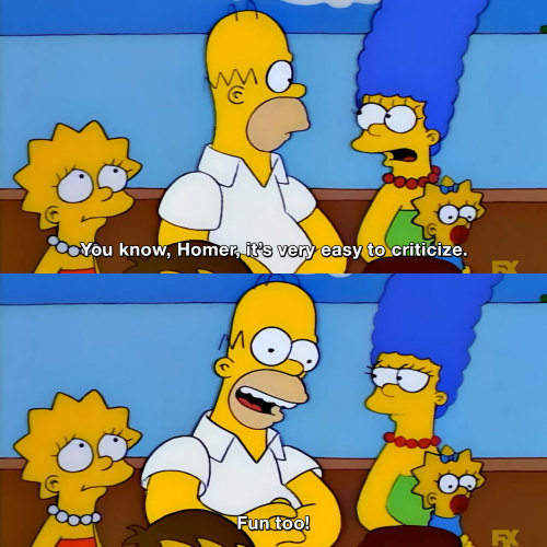 The Simpsons - It's very easy to criticize