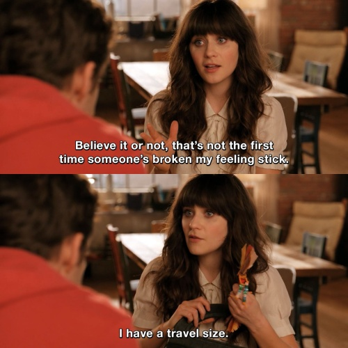 New Girl - Believe it or not, that's not the first time someone's broken my feeling stick.