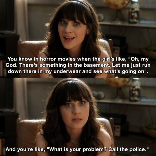 New Girl - Oh, my God. There's something in the basement
