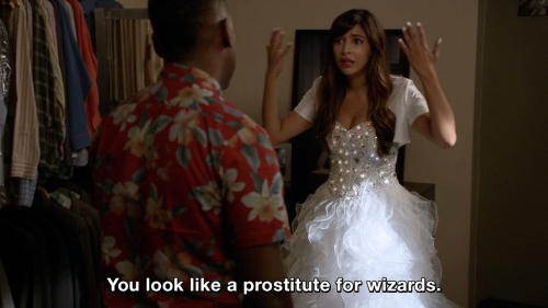 New Girl - You look like a prostitute for wizards.
