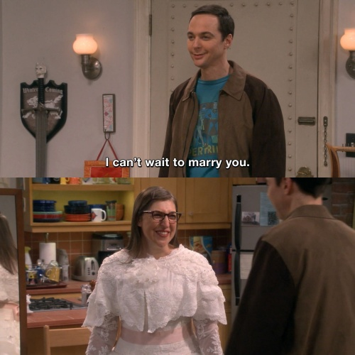 The Big Bang Theory - I can't wait to marry you.