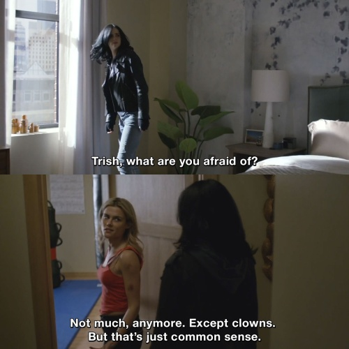 Jessica Jones - Trish, what are you afraid of?