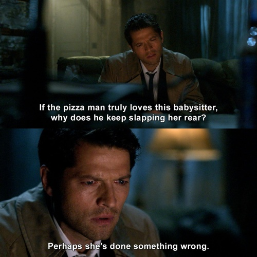 Supernatural - If the pizza man truly loves this babysitter
