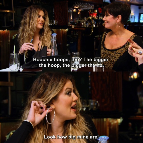 Keeping Up with the Kardashians - The bigger the hoop, the bigger the ho
