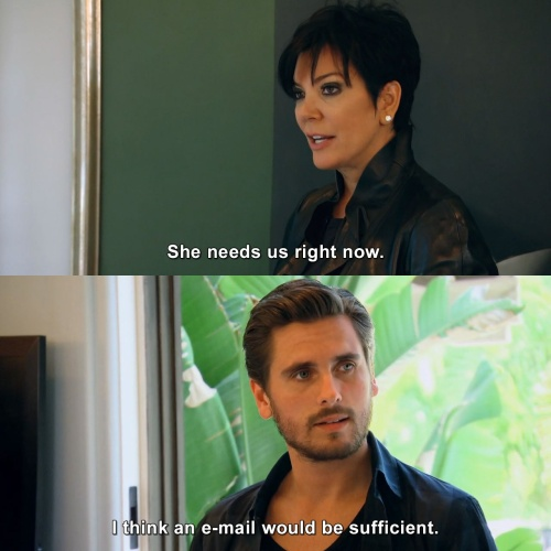 Keeping Up with the Kardashians - She needs us right now