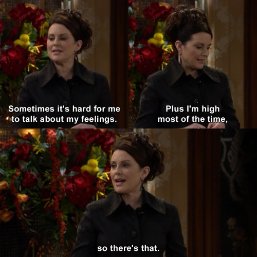 Will and Grace - Sometimes it's hard for me to talk about my feelings.
