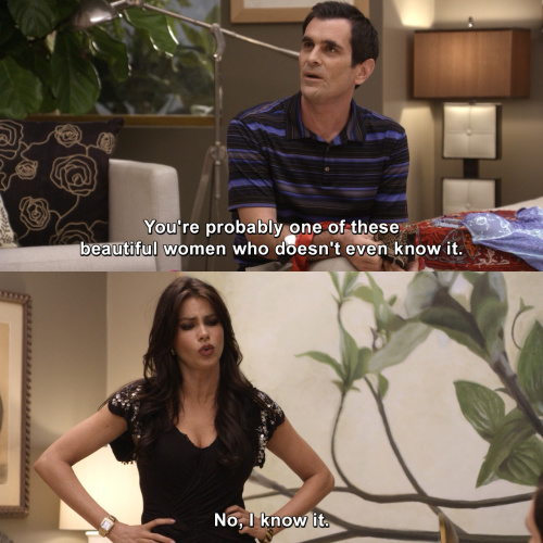 Modern Family - You're probably one of these beautiful women who doesn't even know it.