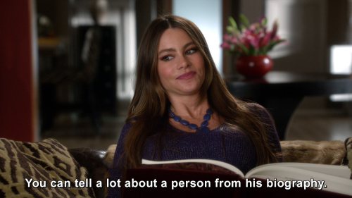 Modern Family - You can tell a lot about a person from his biography.