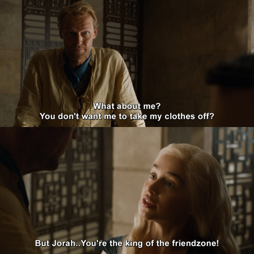 Game of Thrones - The king of the friendzone!