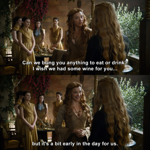 Game of Thrones - Can we bring you anything to eat or drink?