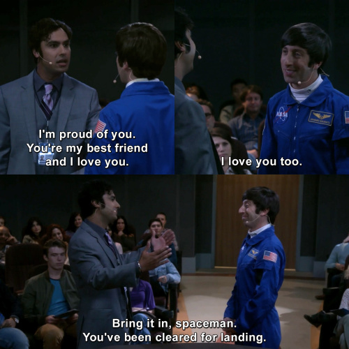 The Big Bang Theory - You're my best friend and I love you.
