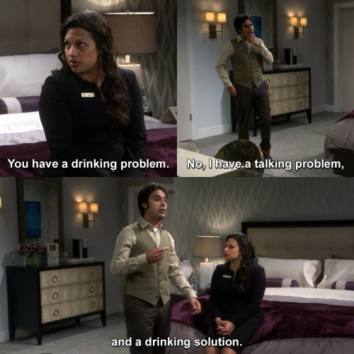 The Big Bang Theory - Raj, you have a drinking problem.