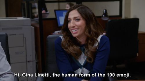 Brooklyn Nine-Nine - Hi, Gina Linetti, the human form of the 100 emoji.