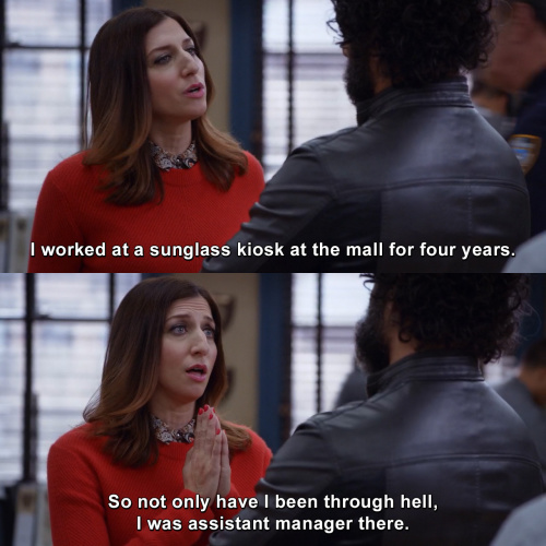 Brooklyn Nine-Nine - You think you can intimidate me? I went through hell.