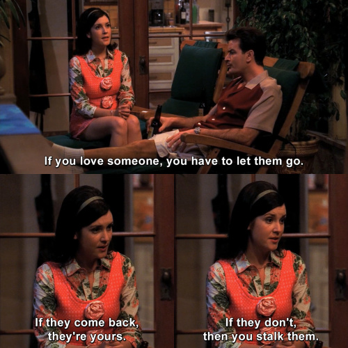 Two and a Half Men - If you love someone, you have to let them go
