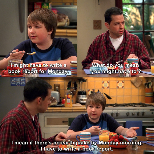 Two and a Half Men - I might have to write a book report.