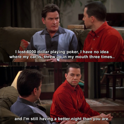 Two and a Half Men - I feel like the universe is playing some horrible practical joke on me.