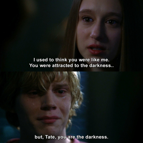 American Horror Story - I used to think you were like me.
