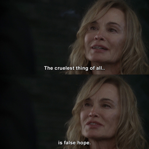 American Horror Story - The cruelest thing of all is false hope.