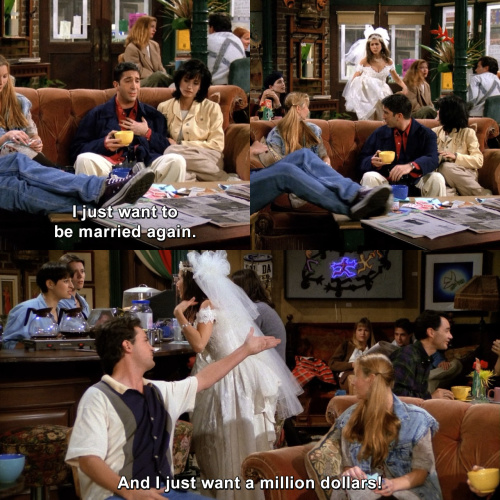 Friends - I just want to be married again.
