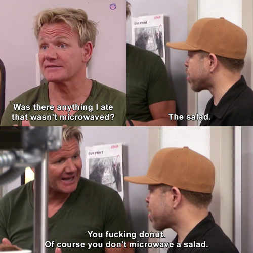 Kitchen Nightmares - Is there anything today that I ate that wasn't microwaved?