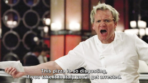 Hells Kitchen - This pizza is so disgusting, if you take it to Italy you'll get arrested.