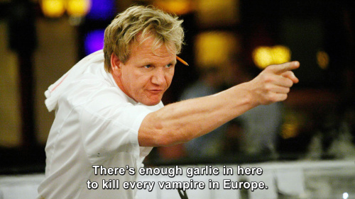Hells Kitchen - There's enough garlic in here to kill every vampire in Europe.