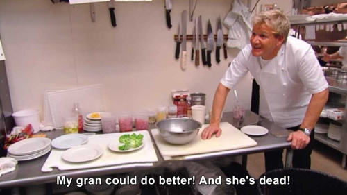 Kitchen Nightmares - My gran could do better!