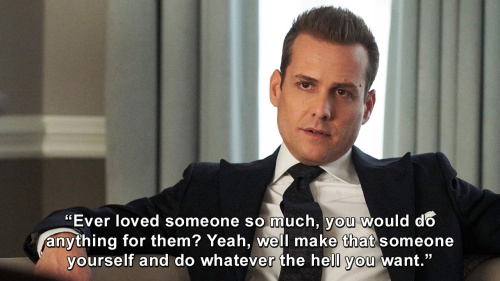 Suits - Ever loved someone so much, you would do anything for them?