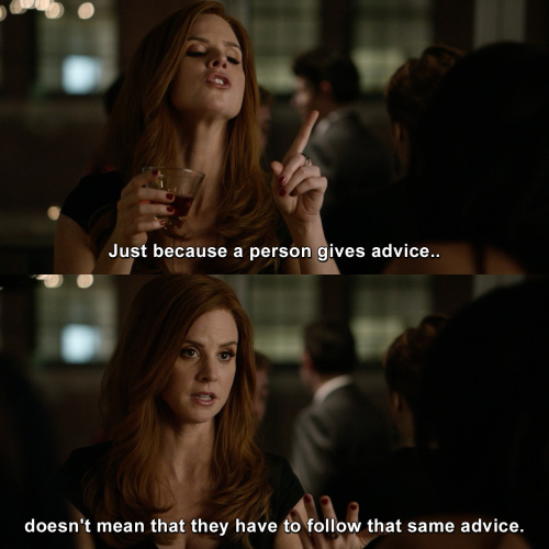 Suits - Just because a person gives advice