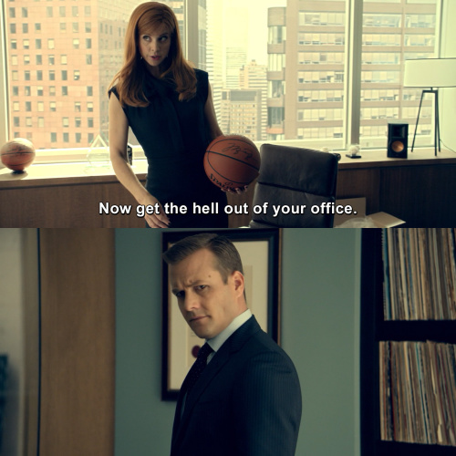 Suits - Now get the hell out of your office.