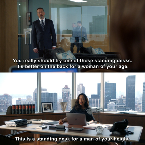 Suits - You really should try one of those standing desks.