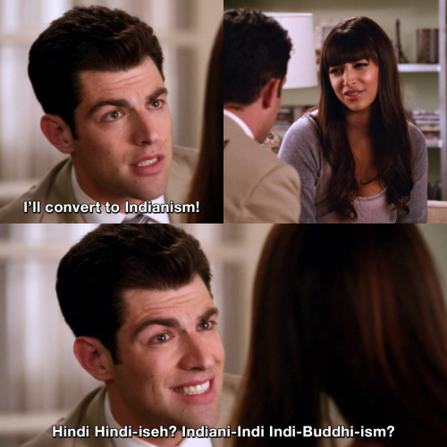 New Girl - I'll convert to Indianism!