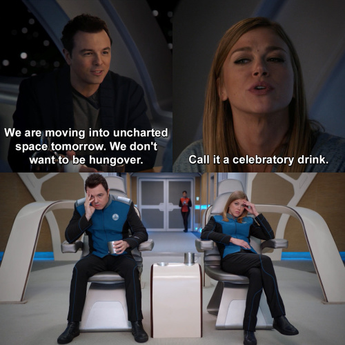The Orville - Just one drink.