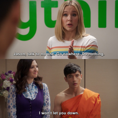 The Good Place - Jason, talk to no one.