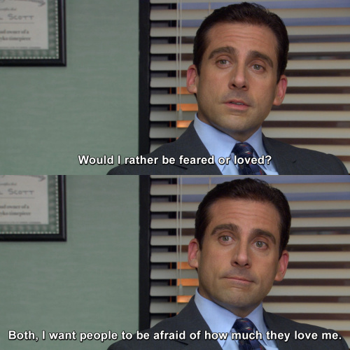 The Office - Would I rather be feared or loved?