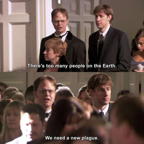 The Office - There's too many people on the Earth.
