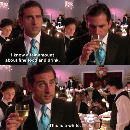 The Office - I know a fair amount about fine food and drink.