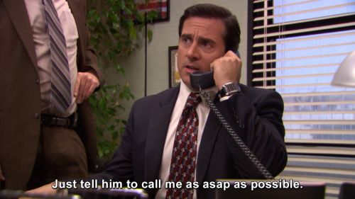 The Office - Just tell him to call me as asap as possible.
