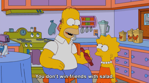 The Simpsons - You don't win friends with salad.