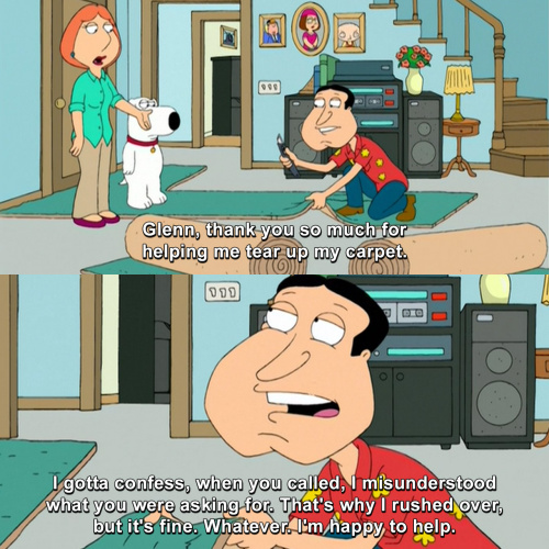 Family Guy - Thank you so much for helping me tear up my carpet.