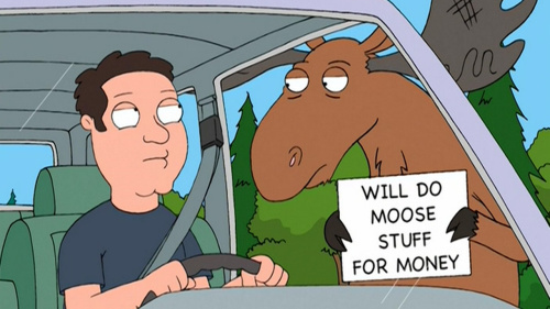 Family Guy - Will do moose stuff for money