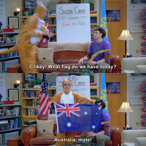The Big Bang Theory - Crikey! What flag do we have today?
