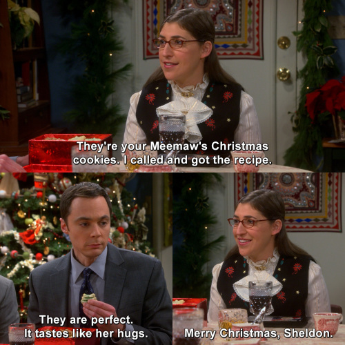 The Big Bang Theory - They're your Meemaw's Christmas cookies.