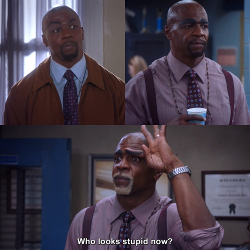 Brooklyn Nine-Nine - Who looks stupid now?