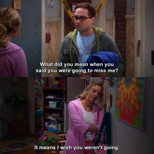 The Big Bang Theory - What did you mean when you said you were going to miss me?