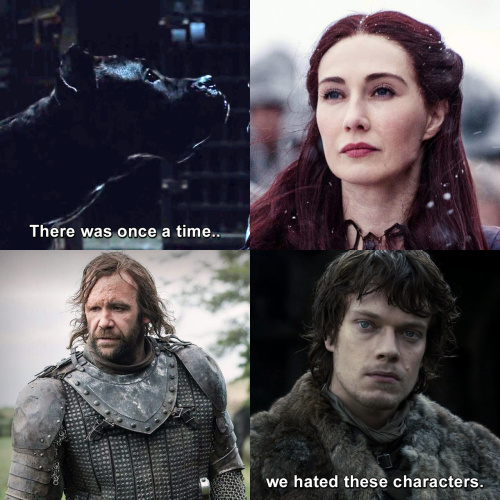 Game of Thrones - There was once a time we hated these characters.