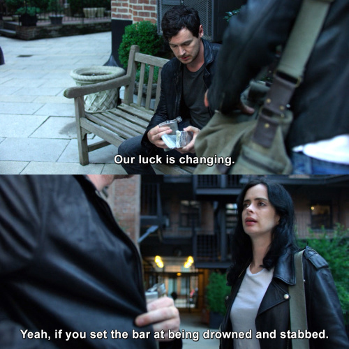 Jessica Jones - Our luck is changing.
