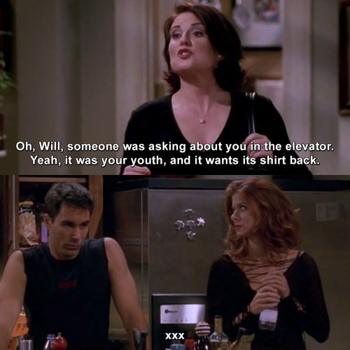 Will and Grace - Someone was asking about you in the elevator
