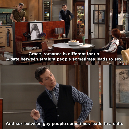 Will and Grace - Romance is different for us.